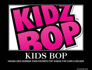 Kidz Bop motivational poster