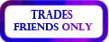 Trades Friends Only by IncognitoCustoms
