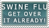 Get over Swine Flu stamp by ARTic-Weather