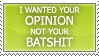 OPINIONS NOT BATSHIT KKTHNX by ARTic-Weather
