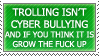 Trollin ain't bullying by ARTic-Weather