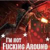 I am not fcking around by SteffiSyndrom