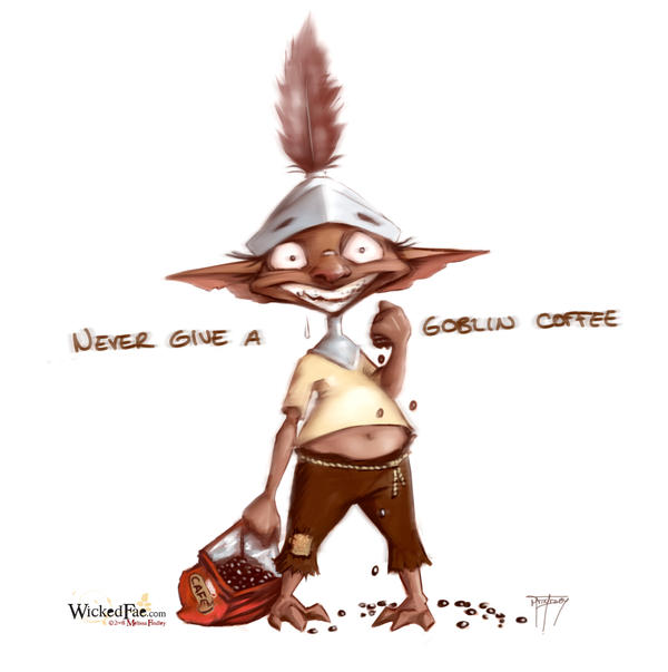Never Give a Goblin Coffee by MelissaFindley