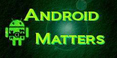 AndrodiMatters by shareme