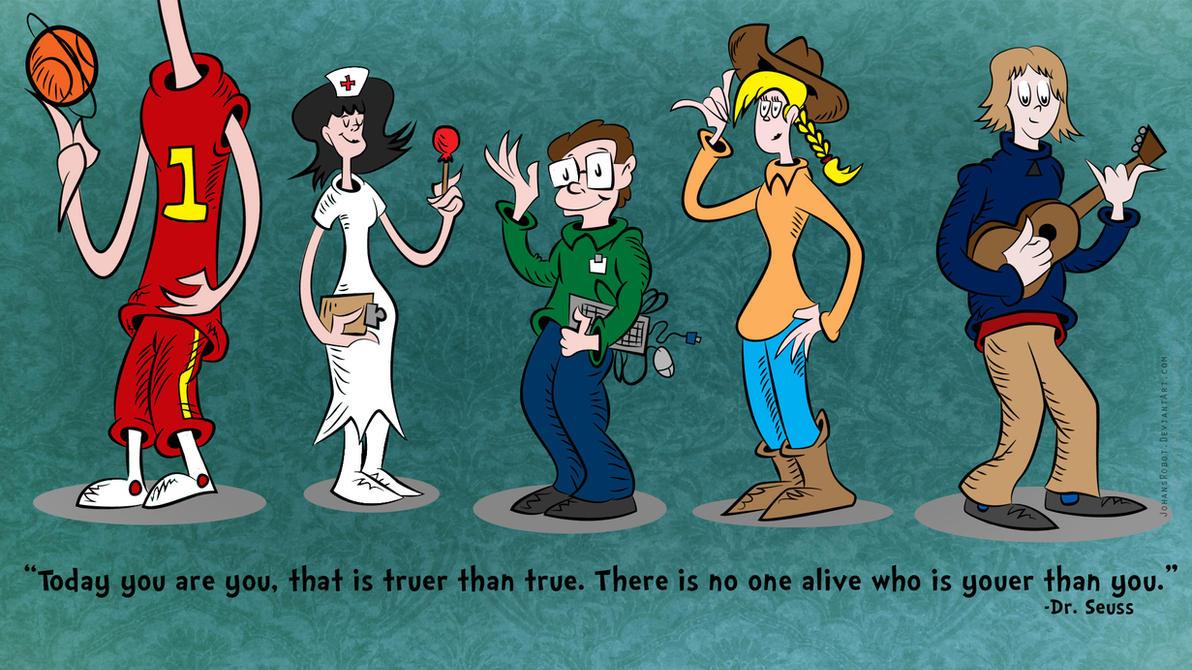 Today you are you... Dr. Seuss by Johansrobot