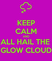 Keep-calm-and-all-hail-the-glow-cloud-1