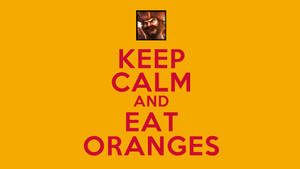 Keep Calm and Eat Oranges