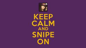 Keep Calm and Snipe On