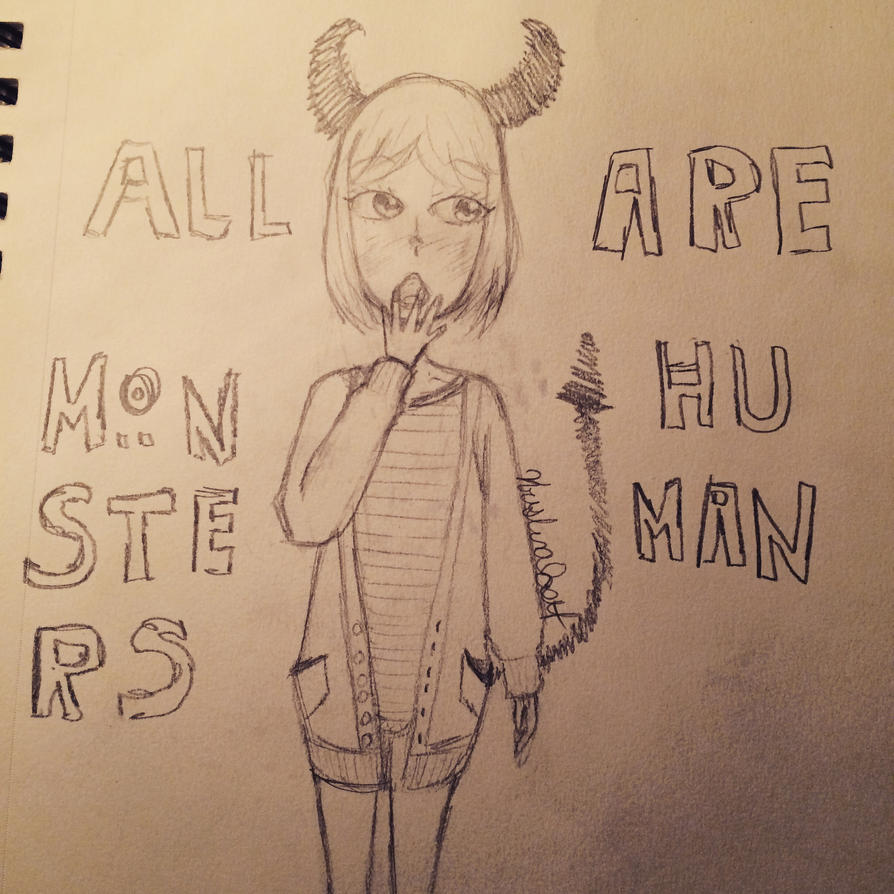 All monsters are human  by gothpopstar