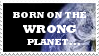 BORN ON THE WRONG PLANET stamp by HybridYuki
