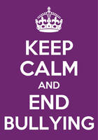 Keep calm and end bullying by TheBlackRose34