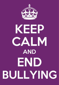 Keep calm and end bullying