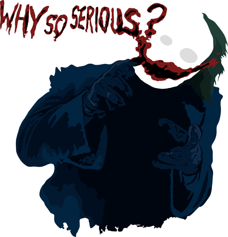 Why So Serious by destructokid1337 on DeviantArt