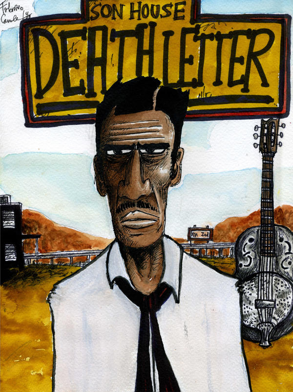 Son House - Death Letter by JohnTheConqueroo on DeviantArt