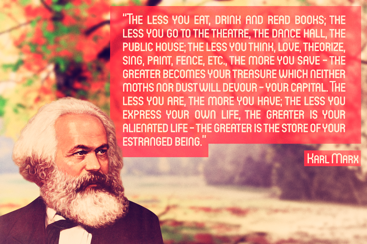 "Karl Marx: ""The less you eat, drink and read books…"""