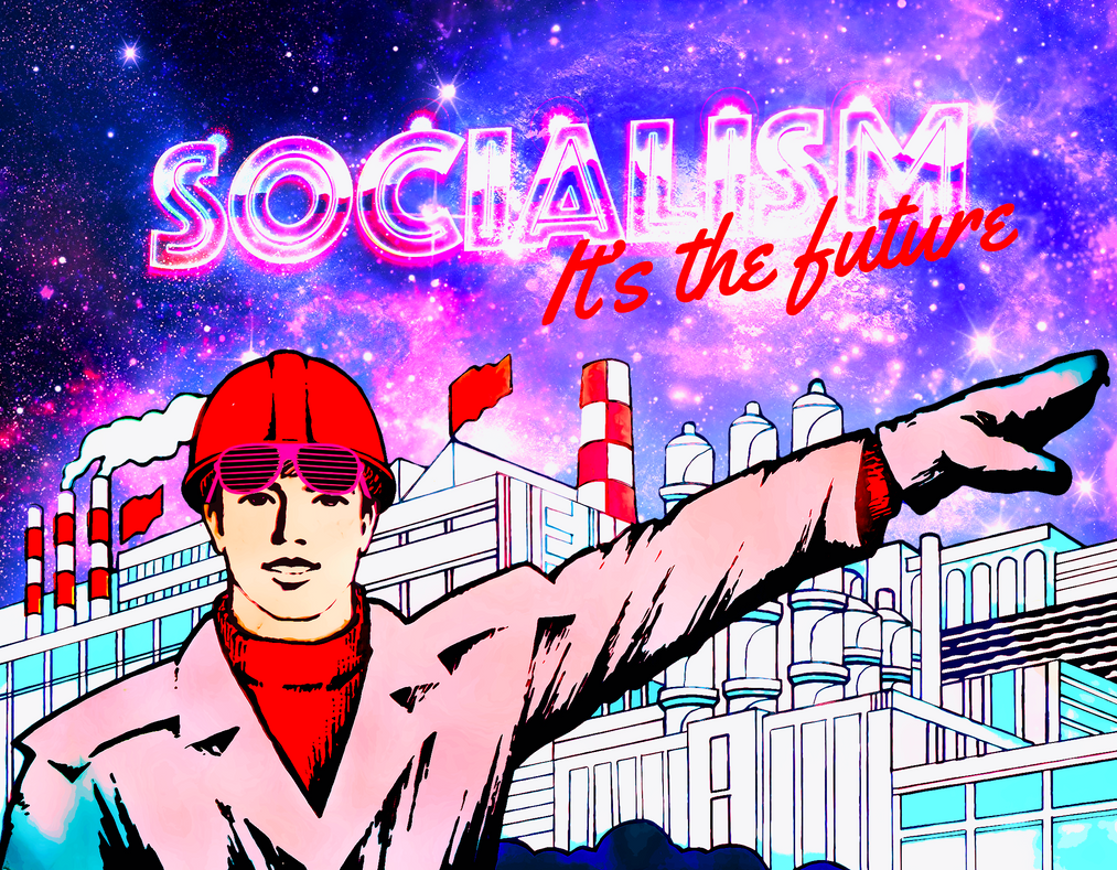 Socialism - it's the future
