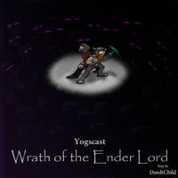 Wrath of the EnderLord poster by DordtChild
