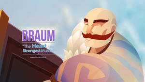 Braum - The Heart is The Strongest Muscle