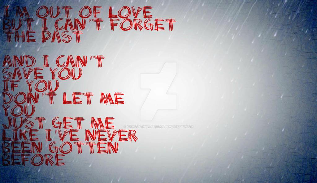 Gotten Lyrics by MKMoon-Mew-GNRFan on DeviantArt
