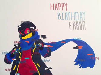 Happy Birthday Error! by TeirrArt