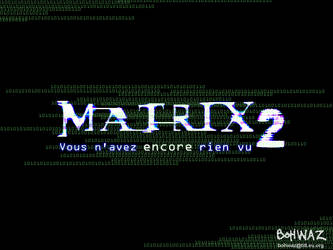 The Matrix 2 by bohwaz