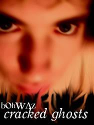 Cracked Ghosts by bohwaz