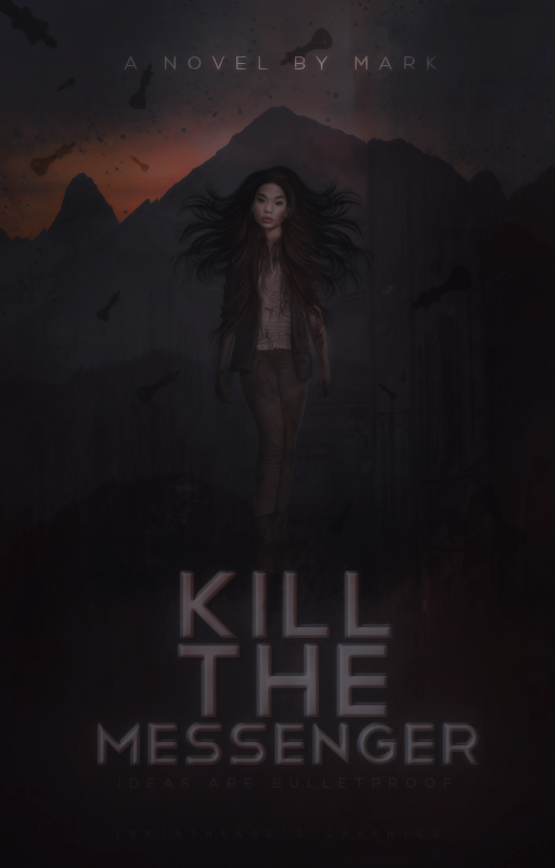 Kill The Messenger || wattpad cover by irwinthegod