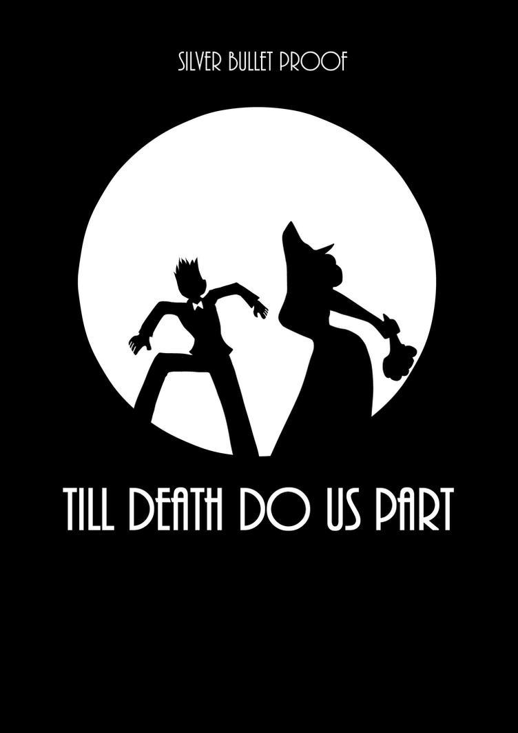 Till Death Do Us Part by SilverBulletProof