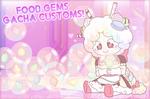 food gems gacha customs!~ (CLOSED)