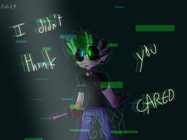 I-I Didn't Think You Cared. by GalaxyGal-11