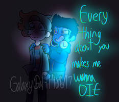 (BMC)Everything about you makes me WANNA DIE by GalaxyGal-11