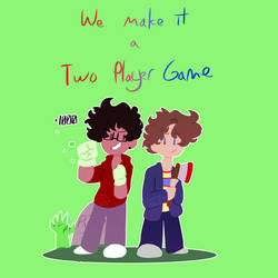 (BMC NYC #4)Two Player Game by GalaxyGal-11