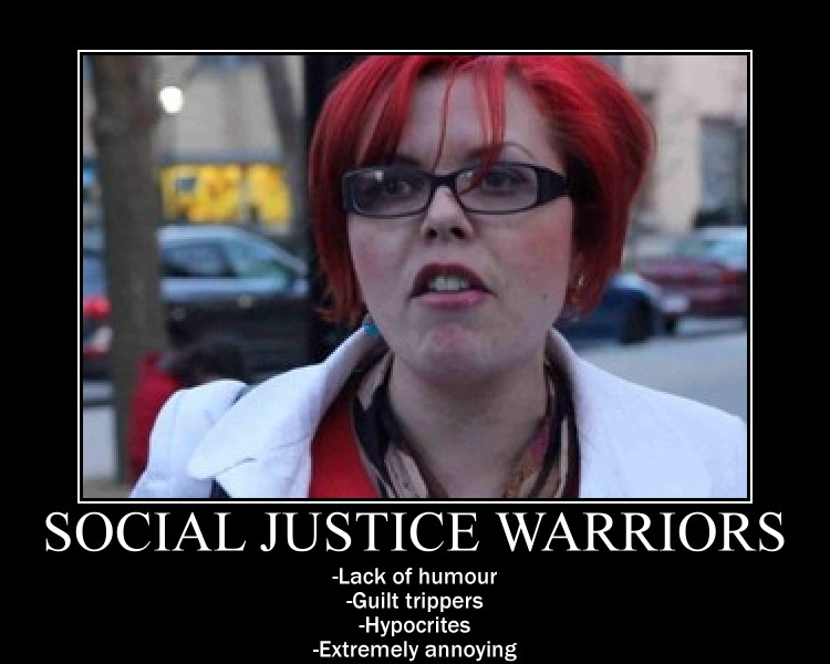 Social Justice Warriors Demotivational Poster by ...