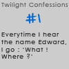 Twilight Confessions 1 by TwilightsEdward