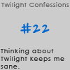 Twilight Confessions 22 by TwilightsEdward