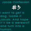 Jacob Confessions 3 by TwilightsEdward
