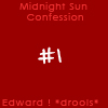 Midnight Sun Confessions 1 by TwilightsEdward