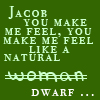 Jacob... You make me feel by TwilightsEdward