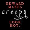Creepy by TwilightsEdward