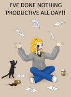 Nothing Productive All Day!! by ShadOBabe