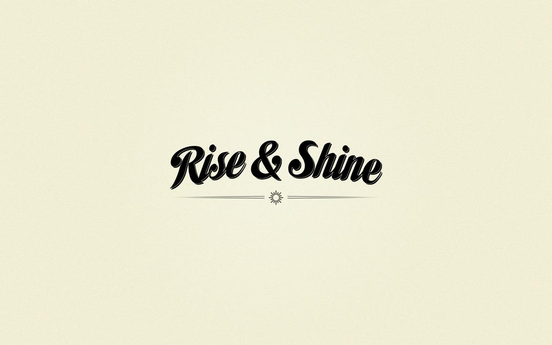 rise and shine - photo #44