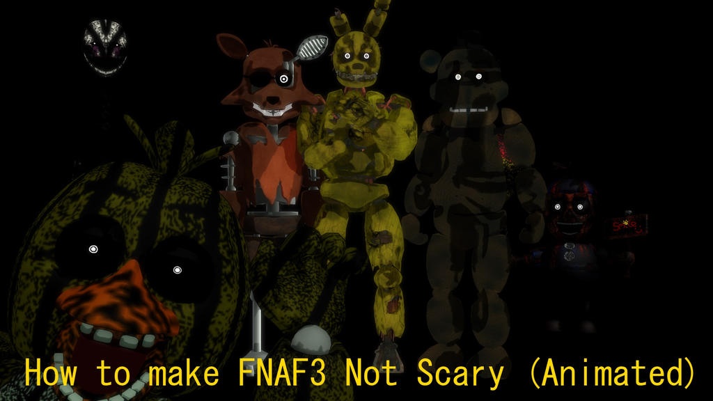 How to make fnaf3 not scary animated by sophienyan on deviantart - Fnaf 3 not scary ...