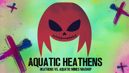 Heathens vs Aquatic Mines (Check Description) by spdy4