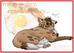Wakey wakey eggs and bakey