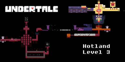 Undertale Complete Map - Hotland Level 3 by Papikari
