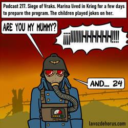 217 Krieg. Are you my mummy?