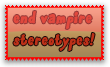 end vampire sterotypes now by Kuwaizair