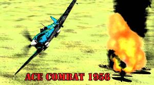 Ace Combat 1956: Old Plane, New Battle