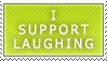 I Support Laughing by AppleRat