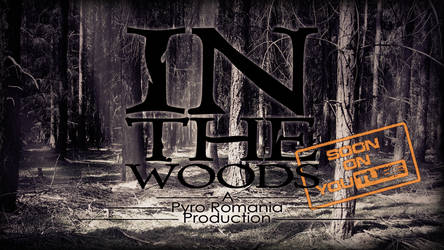 In the woods ( soon on YouTube)